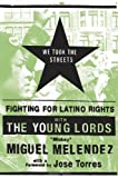 Melendez, Miguel: We Took the Streets : Fighting for Latino Rights with the Young Lords