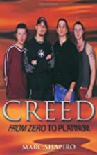 Creed: From Zero to Platinum by Marc Shapiro