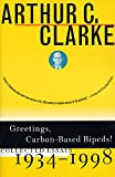 Clarke, Arthur Charles: Greetings, Carbon-Based Bipeds: Collected Essays 1934-1998