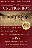 Dent, Jim: The Junction Boys: How Ten Days in Hell With Bear Bryant Forged a Championship Team