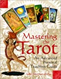 Sharman-Burke, Juliet: Mastering the Tarot: An Advanced Personal Teaching Guide
