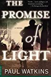 Watkins, Paul: The Promise of Light: A Novel
