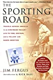 Fergus, Jim: The Sporting Road: Travels Across America in an Airstream Trailer--with Fly Rod, Shotgun, and a Yellow Lab Named Sweetzer