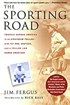 The Sporting Road: Travels Across America in…