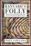 Collins, Paul: Banvard's Folly: Thirteen Tales of Renowned Obscurity, Famous Anonymity, and Rotten Luck