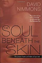 The Soul Beneath the Skin: The Unseen Hearts…