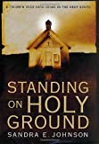 Johnson, Sandra E.: Standing on Holy Ground : A Triumph over Hate Crime in the Deep South