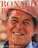 Spada, James: Ronald Reagan : His Life in Pictures