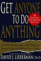 Get Anyone to Do Anything: Never Feel…