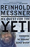 Messner, Reinhold: My Quest for the Yeti : Confronting the Himalayas' Deepest Mystery