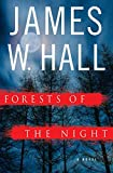 Hall, James W.: Forests of the Night: A Novel