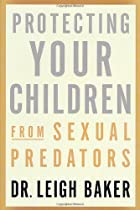 Protecting Your Children From Sexual…