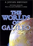 Hanlon, Michael: The Worlds of Galileo: The Inside Story of Nasa's Mission to Jupiter