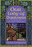 Tremayne, Peter: Our Lady of Darkness: A Celtic Mystery