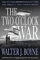 The Two O'Clock War: The 1973 Yom Kippur…