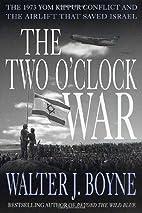 The Two O'Clock War: The 1973 Yom Kippur…