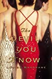 Louise Bagshawe: The Devil You Know: A Novel