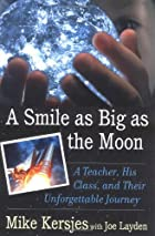 A Smile as Big as the Moon: A Teacher, His…