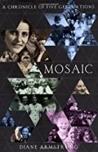Mosaic: A Chronicle of Five Generations by…