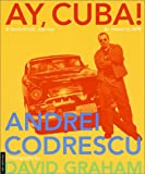 Codrescu, Andrei: Ay, Cuba!: A Socio-Erotic Journey