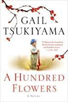 A Hundred Flowers: A Novel by Gail Tsukiyama