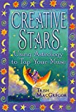 MacGregor, Trish: Creative Stars: Using Astrology to Tap Your Muse