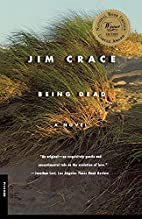 Being Dead: A Novel by Jim Crace