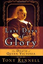 Last Days of Glory: The Death of Queen…