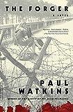 Watkins, Paul: The Forger: A Novel