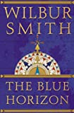 Smith, Wilbur: Blue Horizon