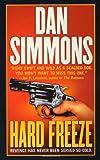 Simmons, Dan: Hard Freeze: A Joe Kurtz Novel (Joe Kurtz Thriller)
