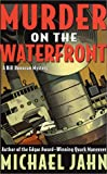 Jahn, Michael: Murder on the Waterfront : A Bill Donovan Mystery
