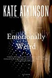 Atkinson, Kate: Emotionally Weird