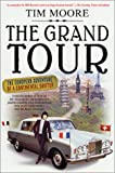 Moore, Tim: The Grand Tour: The European Adventure of a Continental Drifter