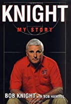 Knight: My Story by Bob Knight
