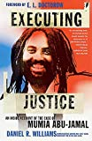 Williams, Daniel R.: Executing Justice: An Inside Account of the Case of Mumia Abu-Jamal