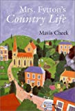 Cheek, Mavis: Mrs. Fytton&#39;s Country Life