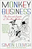Louvish, Simon: Monkey Business: The Lives and Legends of the Marx Brothers