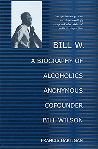 bill-w-a-biography-of-alcoholics-anonymous-cofounder-bill-wilson