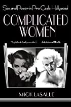 Complicated Women: Sex and Power in Pre-Code…