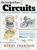 Fountain, Henry: The New York Times Circuits : How Electronic Things Work