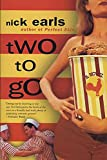 Earls, Nick: Two to Go: A Novel