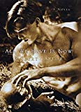 Taylor, Robert: All We Have Is Now: A Novel