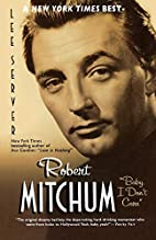 Robert Mitchum : Baby I Don't Care by Lee…