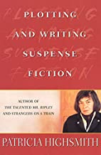 Plotting and Writing Suspense Fiction by…