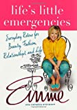 Aronson, Emme: Life's Little Emergencies : Everyday Rescue for Beauty, Fashion, Relationship, and Life