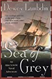 Lambdin, Dewey: Sea of Grey: An Alan Lewrie Naval Adventure