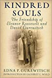 Gurewitsch, Edna P.: Kindred Souls : The Friendship of Eleanor Roosevelt and David Gurewitsch