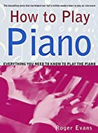 How to Play Piano: Everything You Need to…