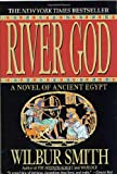 Smith, Wilbur: River God: A Novel of Ancient Egypt